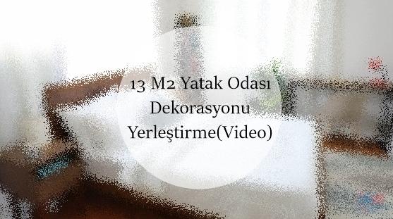 13 M2 Yatak Odası Dekorasyonu (Video)